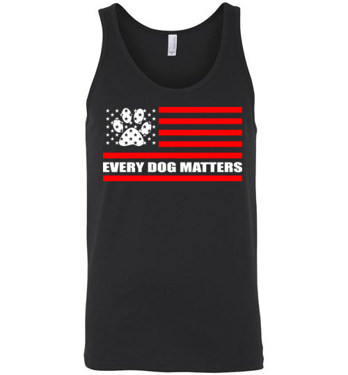 $24.95 - Every Dog Matters - Dog Lovers Unisex Tank