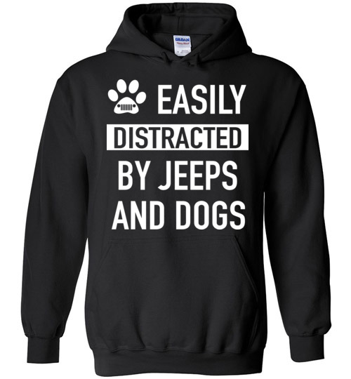 $32.95 - funny Jeep's Lovers shirts: Easily distracted by jeeps and dogs Hoodie