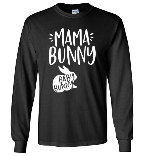 $23.95 - Funny Easter Shirts: Mama bunny baby bunny Long Sleeve Shirt