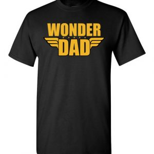 $18.95 - Wonder Dad funny Wonder Woman T-Shirt