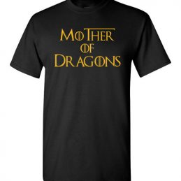 $18.95 - Dragon Mom - Mother of Dragons T-Shirt