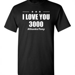 $18.95 - I Love You 3000 Thanks Tony Iron Man Avengers End Game T-Shirt