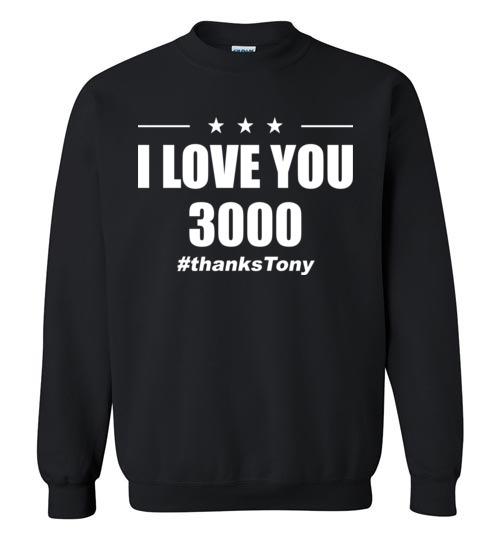 $29.95 - I Love You 3000 Thanks Tony Iron Man Avengers End Game Sweatshirt