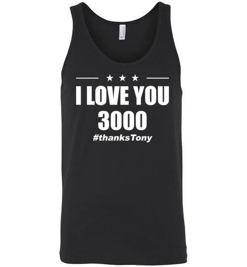 $24.95 - I Love You 3000 Thanks Tony Iron Man Avengers End Game Unisex Tank