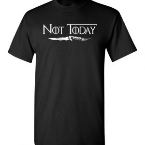 $18.95 - Arya's Dagger Not Today Game of Thrones funny T-Shirt