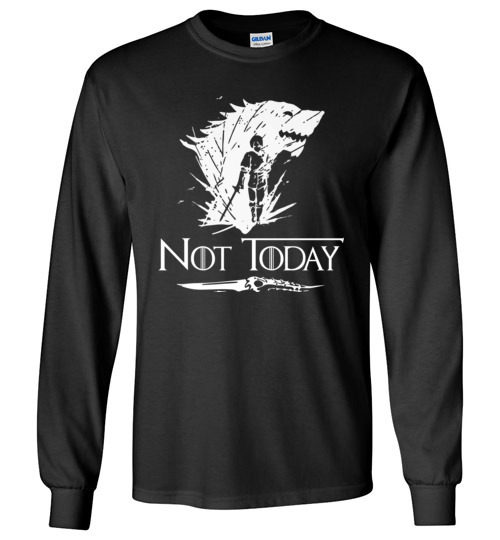 $23.95 - Not Today Game of Thrones Arya's Dagger funny Long Sleeve shirt