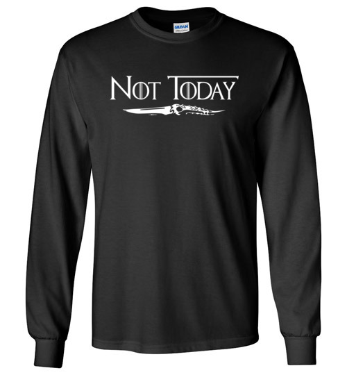 $23.95 - Arya's Dagger Not Today Game of Thrones funny Long Sleeve Shirt