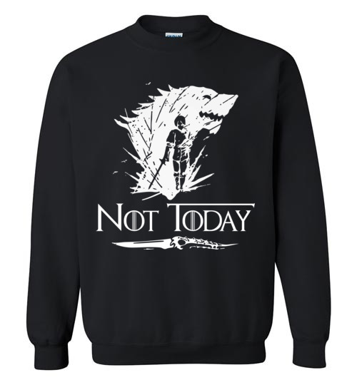 $29.95 - Not Today Game of Thrones Arya's Dagger funny Sweatshirt