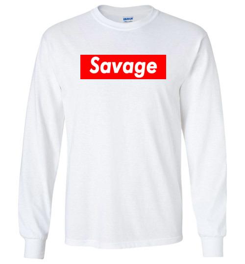 $23.95 – Funny Supreme Shirts: Savage long sleeve shirt