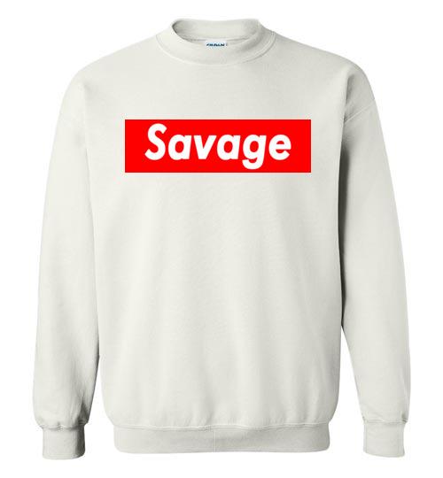 $29.95 – Funny Supreme Shirts: Savage Sweatshirt