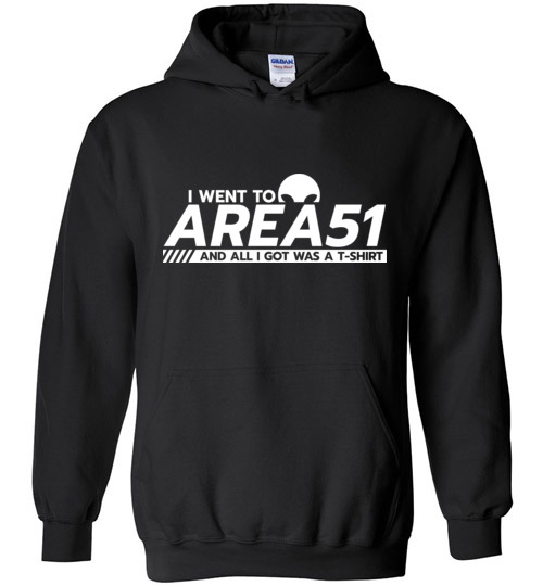 $32.95 – Funny Area51 Run shirts: I went to Area51 and all I got was a T-Shirt -Hoodie
