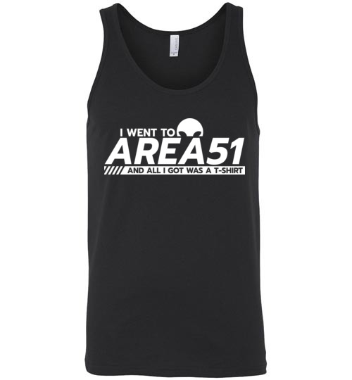 $24.95 – Funny Area51 Run shirts: I went to Area51 and all I got was a T-Shirt -Unisex tank