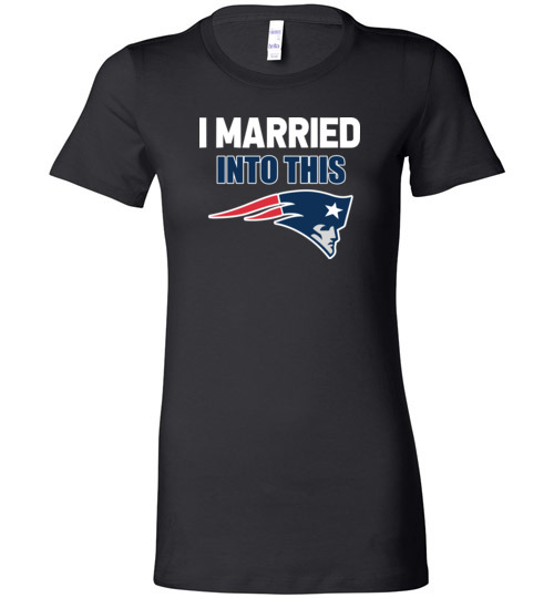 $19.95 – I Married Into This New England Patriots Football NFL Lady T-Shirt