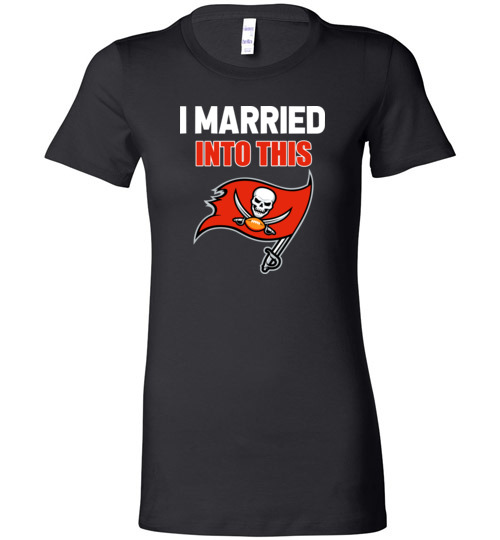 $19.95 – I Married Into This Tampa Bay Buccaneers Football NFL Lady T-Shirt