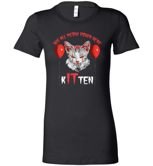 $19.95 - We All MEOW Down Here Clown Cat Kitten IT Halloween Lady T-Shirt