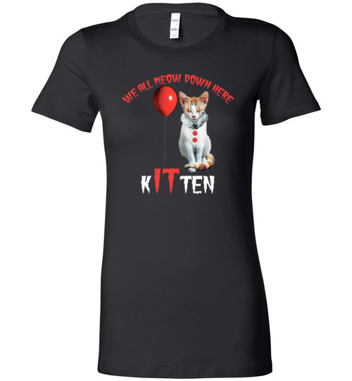 $19.95 - Scary Creepy We All MEOW Down Here Clown Cat Kitten Lady T-Shirt