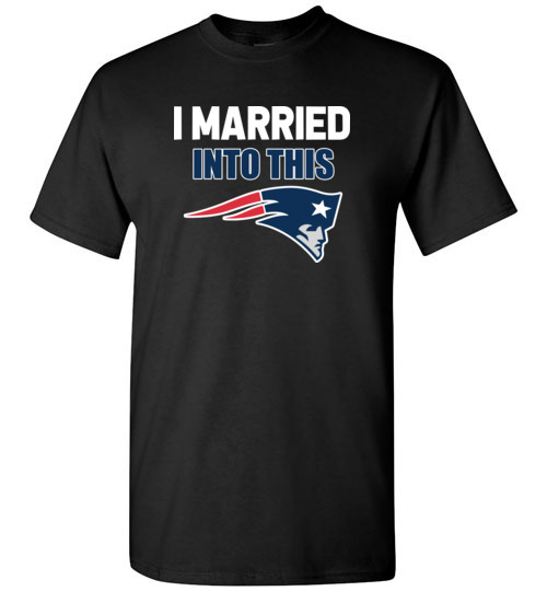 $18.95 – I Married Into This New England Patriots Football NFL T-Shirt