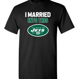 $18.95 – I Married Into This New York Jets Football NFL T-Shirt