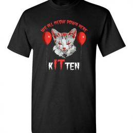 $18.95 - We All MEOW Down Here Clown Cat Kitten IT Halloween T-Shirt