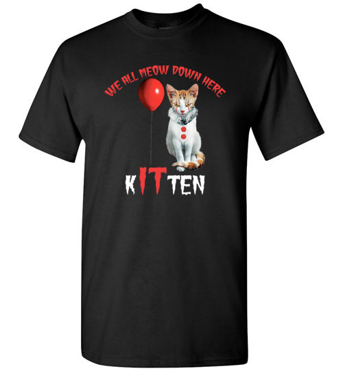 $18.95 - Scary Creepy We All MEOW Down Here Clown Cat Kitten T-Shirt
