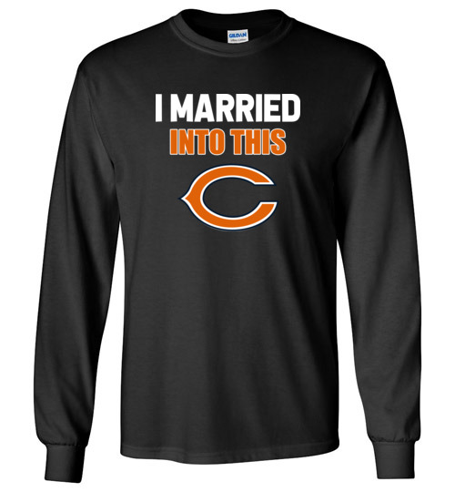 pretty nice d97b9 9e735 I Married Into This Chicago Bears Football NFL Shirts