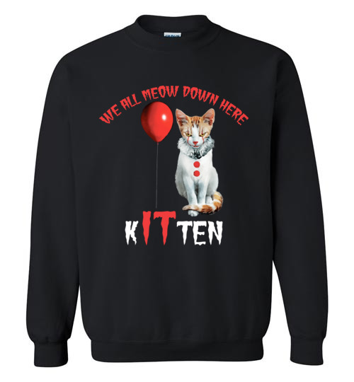 $29.95 - Scary Creepy We All MEOW Down Here Clown Cat Kitten Sweatshirt