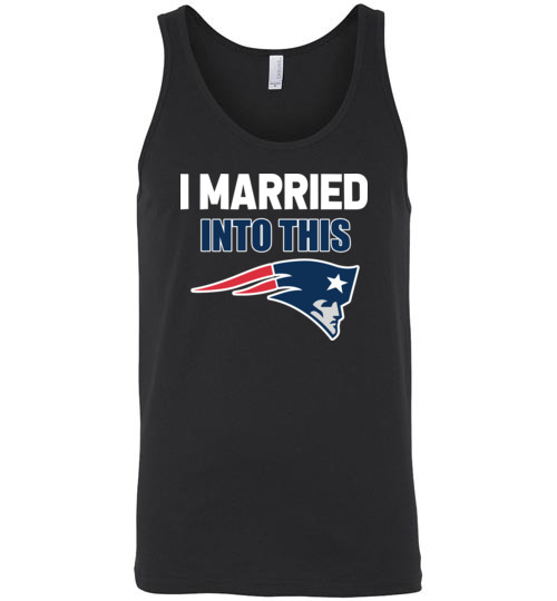 $24.95 – I Married Into This New England Patriots Football NFL Unisex Tank