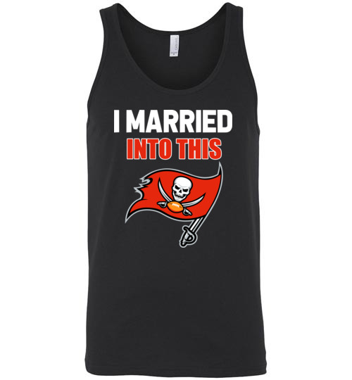 $24.95 – I Married Into This Tampa Bay Buccaneers Football NFL Unisex Tank