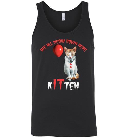 $24.95 - Scary Creepy We All MEOW Down Here Clown Cat Kitten Unisex Tank