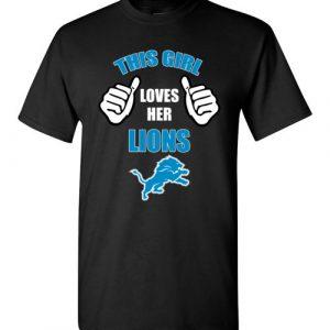$18.95 - This Girl Loves Her Detroit Lions Funny NFL T-Shirt