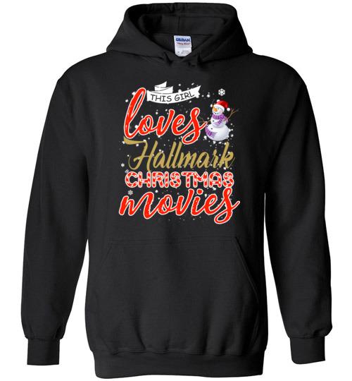 $32.95 - Funny Christmas Shirts: This girl loves hallmark Christmas movies Hoodie