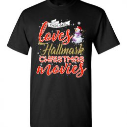 $18.95 - Funny Christmas Shirts: This girl loves hallmark Christmas movies T-Shirt