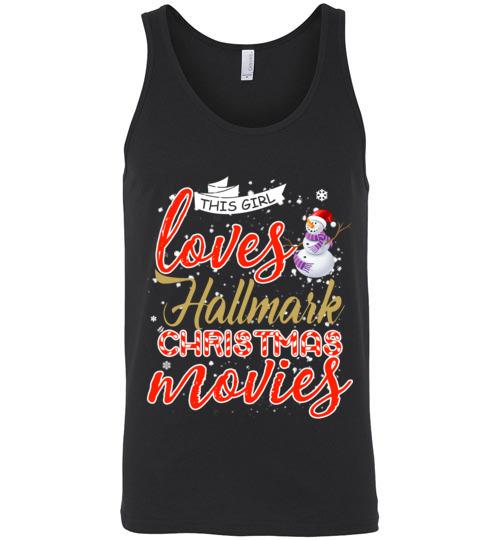 $24.95 - Funny Christmas Shirts: This girl loves hallmark Christmas movies Unisex Tank